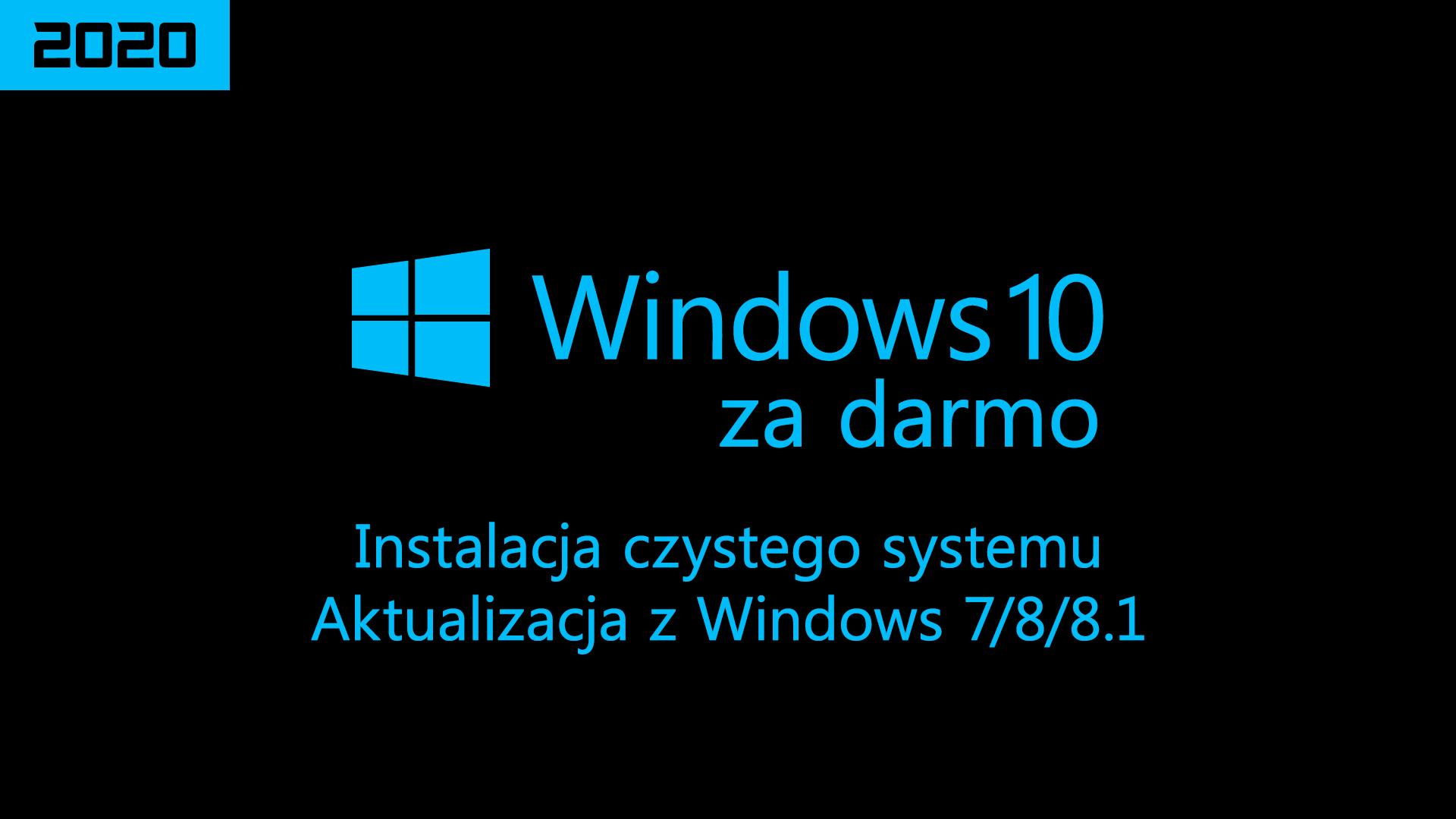 Aktualizacja do Windows 10 za darmo