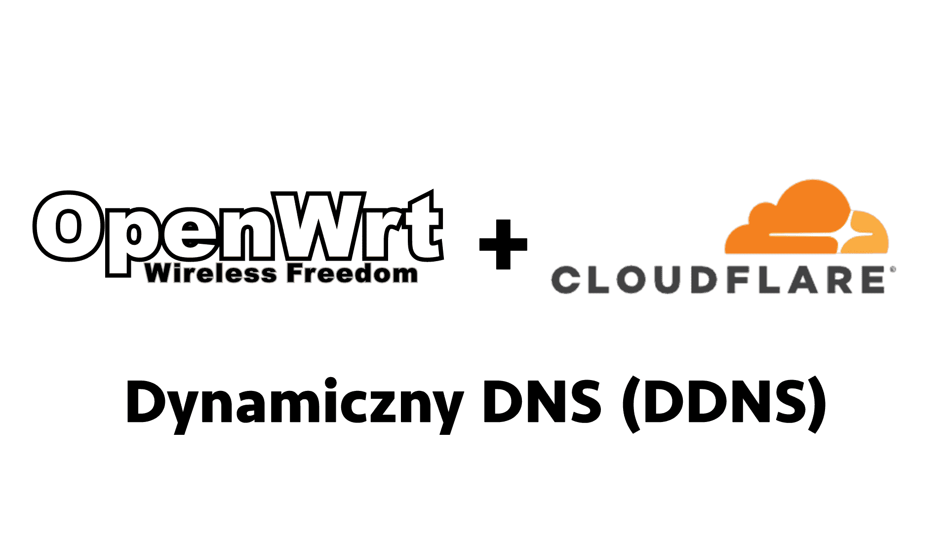 Ustawienie domeny dla zmiennego adresu IP (OpenWRT i DDNS)