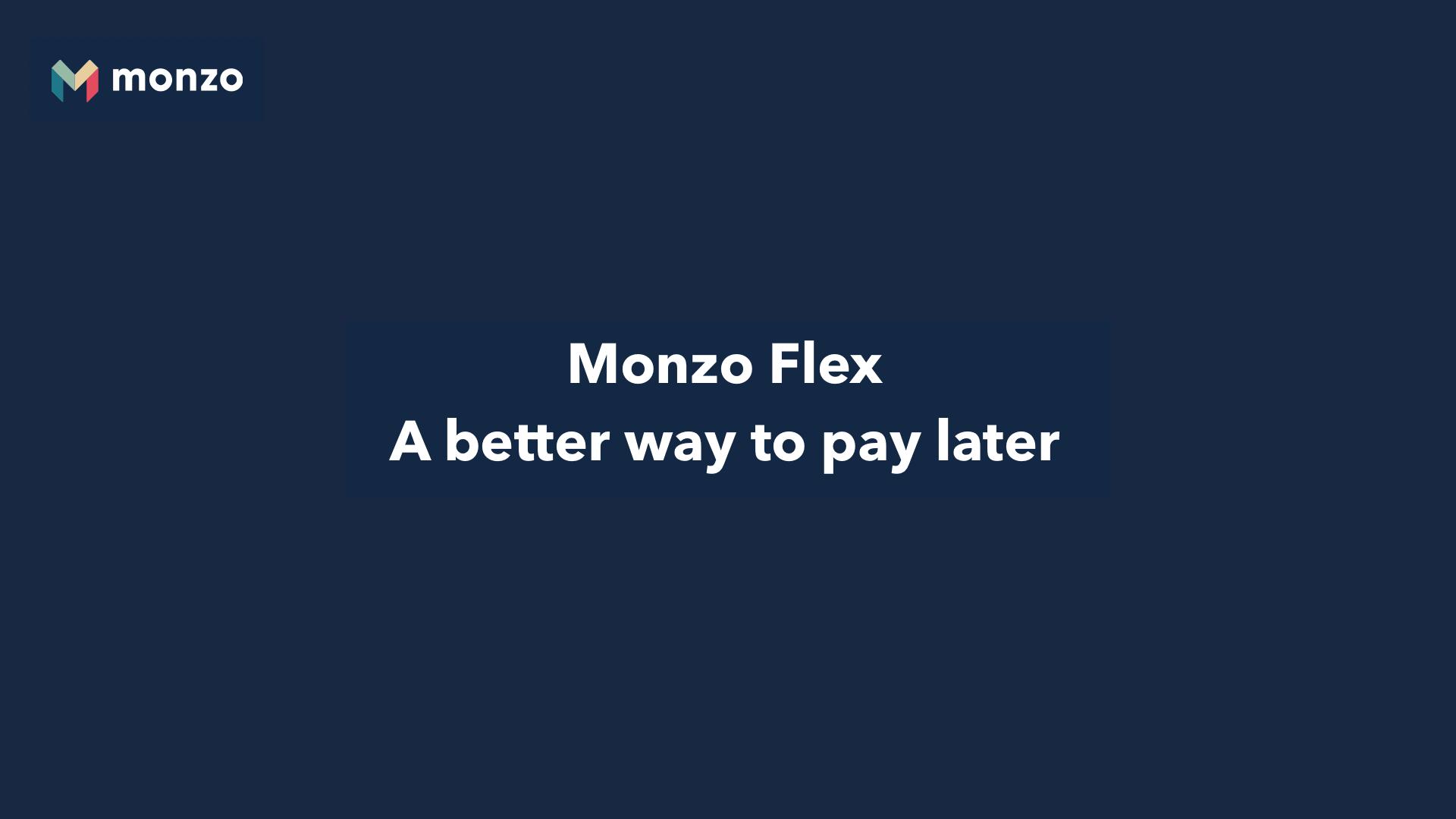 Monzo Flex